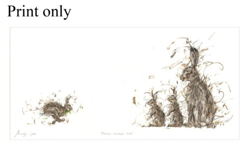 theres always one – print only